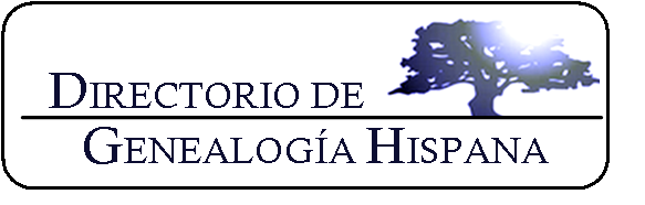Directorio de Genealogía Hispana El mayor directorio sobre Genealogía Hispana en la Red